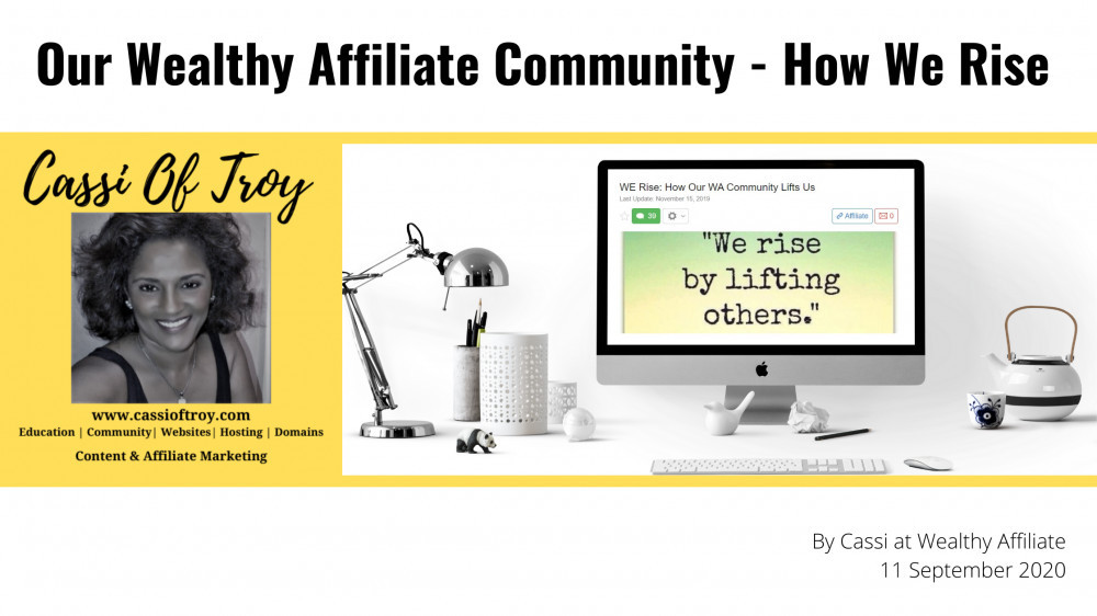 our wealthy affiliate community, how we rise