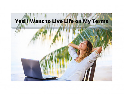 I Want to Live Life on My Terms
